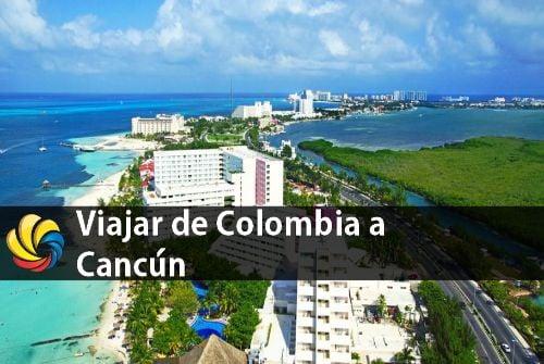 viajar a Cancún desde Colombia