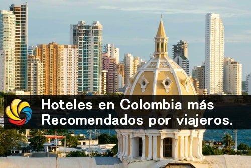 ¿Cuáles son los mejores hoteles en Colombia recomendados por viajeros?