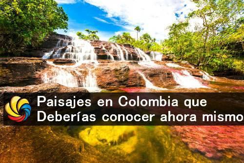 paisajes en Colombia que debes conocer