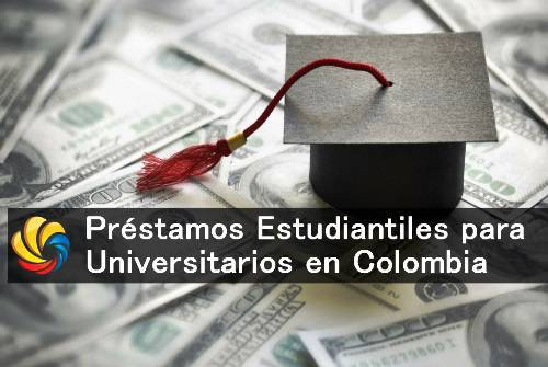 préstamo estudiantil en Colombia para Universitarios