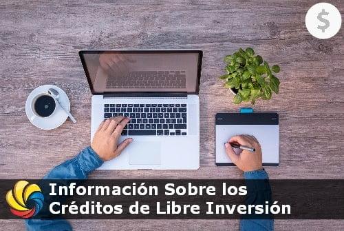 información y beneficios de los créditos de libre inversión