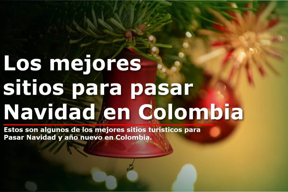 Dónde Pasar Navidad y Año Nuevo en Colombia
