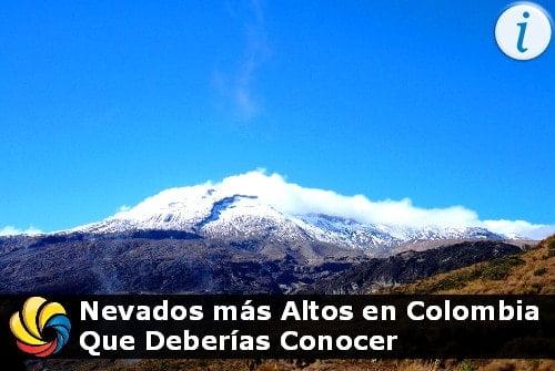 estos son los nevados más altos en Colombia