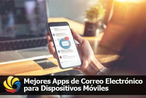 Mejores Apps de Correo Electrónico para Dispositivos Móviles